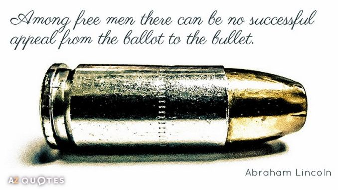The Ballot Box Versus The Bullet Box
