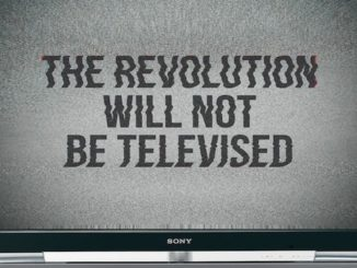 Will the Media Televise the Revolution?