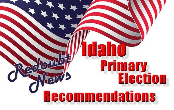 Redoubt News Idaho Primary Election Recommendations