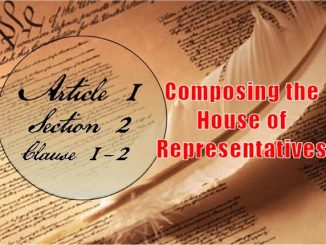 Founders / Framers Minute: Article I, Section 2, Clause 1-2