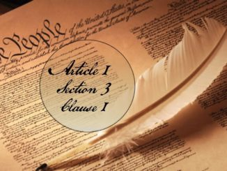 Founders / Framers Minute: Article 1, Section 3, Clause 1