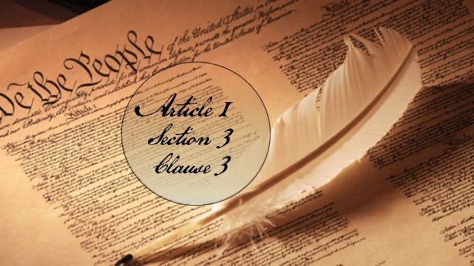 Founders / Framers Minute: Article 1, Section 3, Clause 3