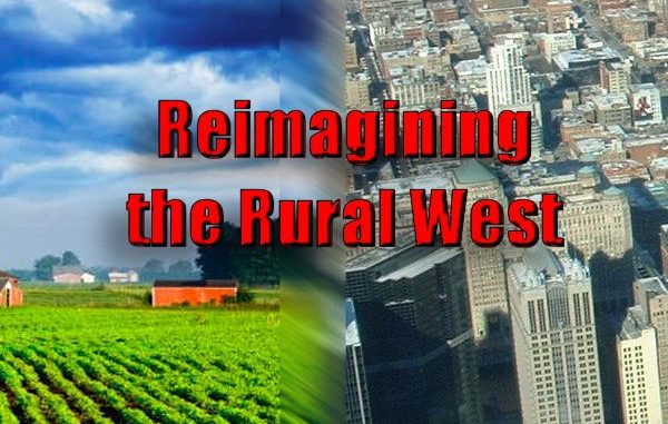 Agenda 21/2030: Reimagining the Rural West - part 2