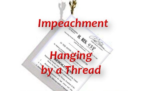 Impeachment is Hanging By A Thread