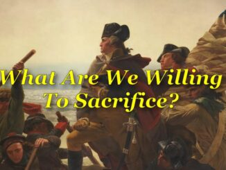 What Are We Willing To Sacrifice?