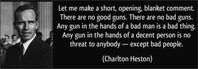 """""""There are no good guns. There are no bad guns. A gun in the hands of a bad man is a bad thing. Any gun in the hands of a good man is no threat to anyone, except bad people."""""""