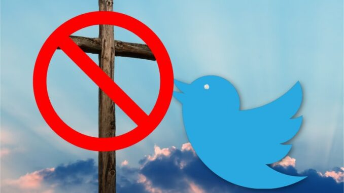 Twitter's War On Christianity?