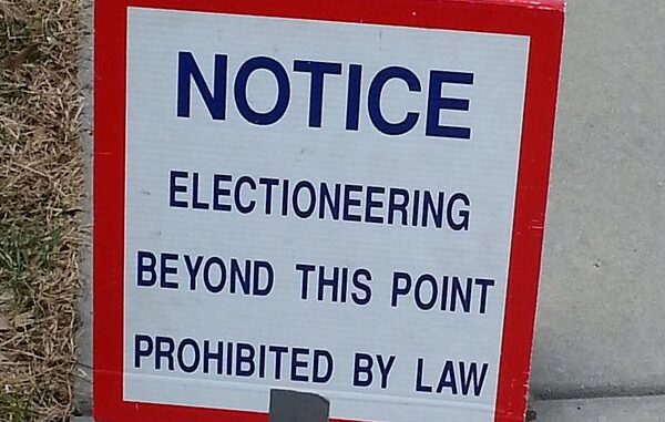 Electioneering is Prohibited By Law